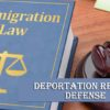 Best Deportation Removal Defense in Los Angeles