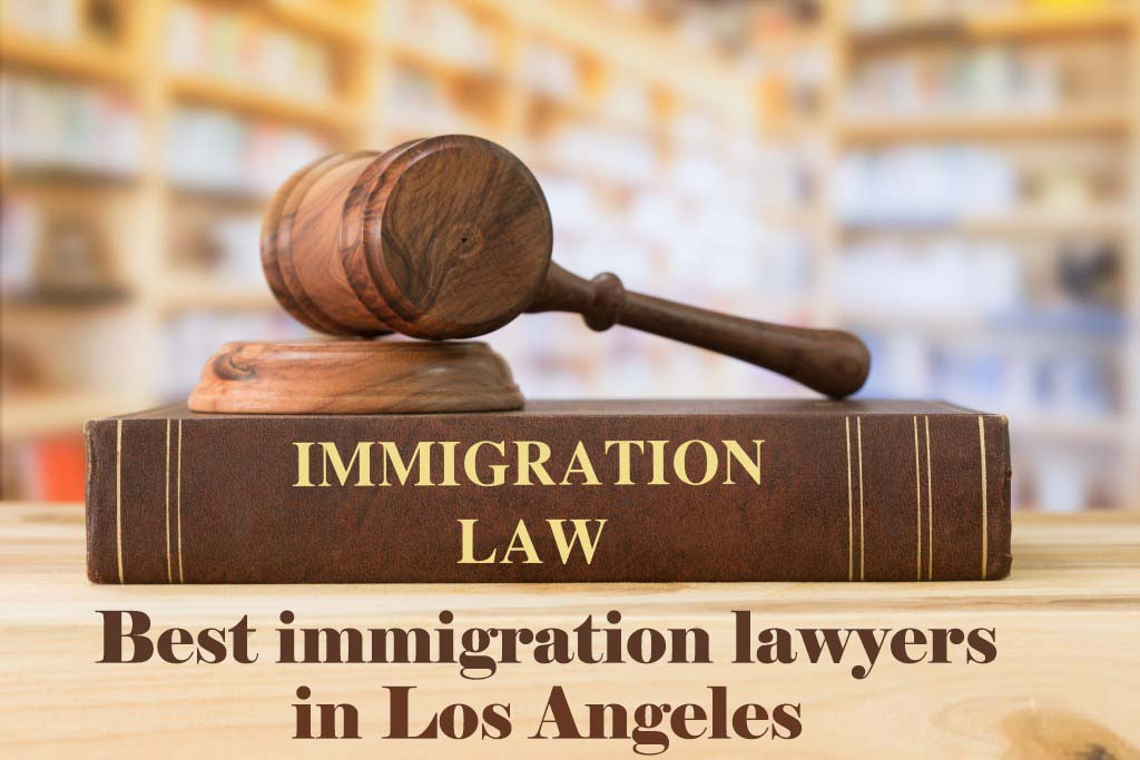 Best immigration lawyers in Los Angeles
